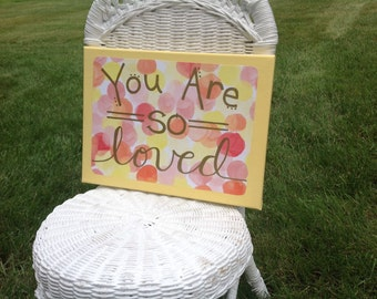 You are so Loved canvas