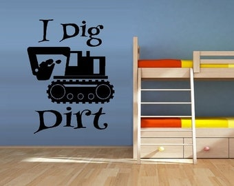 I Dig Dirt - Wall or Window Decal