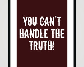 You can't handle the truth - A Few Good Men - digital printable
