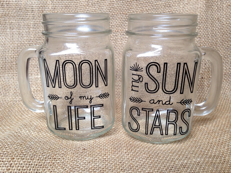 Mason Jar Quote SET Of 2: Moon Of My Life My Sun And Stars