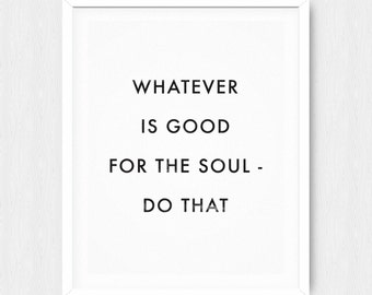 Good For the Soul Poster - Motivational Quote Print Inspirational Saying Typographic Minimalist Digital Printable Black & White Design Text