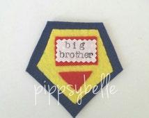 Big brother badge. Big brother gift. super hero. sibling gift. New baby. felt badge.