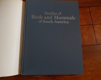 STUDIES of BIRDS and MAMMALS of South America Book