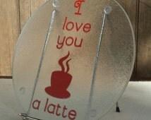 I Love You A Latte round glass cutting board, kitchen decoration, chopping board, glass chopping board, cute kitchen decor, cutting board