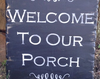 Welcome to our Porch Vintage Antique sign