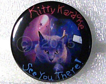 "KITTY KARAOKE 1-1/2"" button/pin Cute!! funny!!"