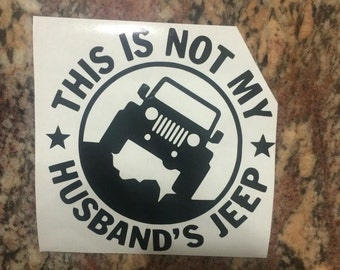 This is Not My Husband's Jeep Decal