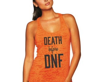 Death before DNF Burnout Running Tank Out. Marathon/ Trail Running/ Ultra Marathon/ Tank Top/Fitness Appareal/Distance Running