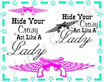 Hide Your Crazy & Act Like A Lady .SVG File