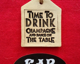 Time to drink Champagne & dance on the table Gift Tags/Decorations