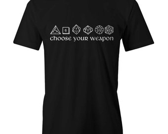 Dice Choose Your Weapon T-shirt  Funny RPG Gamer Games