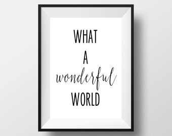 What A Wonderful World Print, Black and White Print, Printable Quote, Quote Print, Printable, Typography, Motivational, Inspirational Print