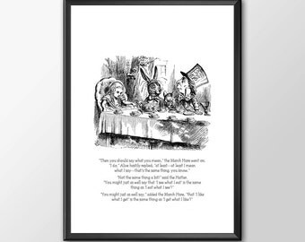 I get what I like - Traditional Alice In Wonderland Art - Buy 2 get 1 Free
