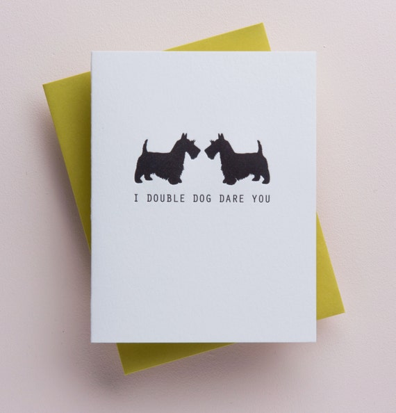 I double dog dare you
