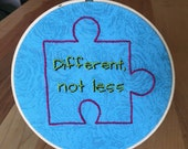 Different, Not Less Embroidery Hoop - blue