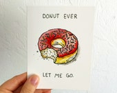 Donut Ever Let Me Go - Blank Card