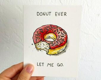 Donut Ever Let Me Go - Blank Card