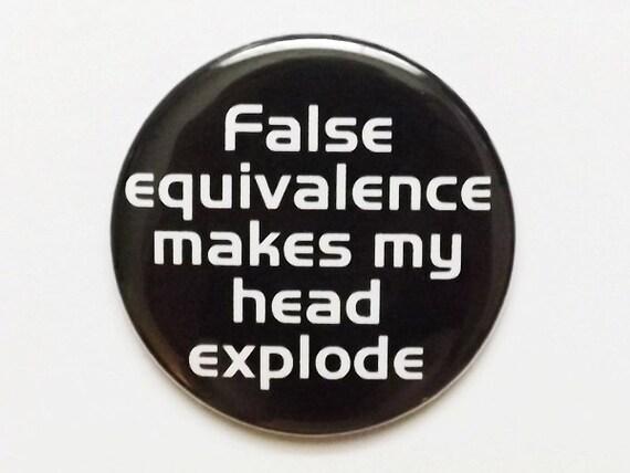 "False Equivalence Make My Head Explode MAGNET MIRROR PIN bottle opener 1.5"" or 2.25"" geekery logic party favors stocking stuffers dork nerd"