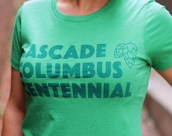 Hops tshirt, Beer T-Shirt, Cascade Columbus Centennial Women's Green tee