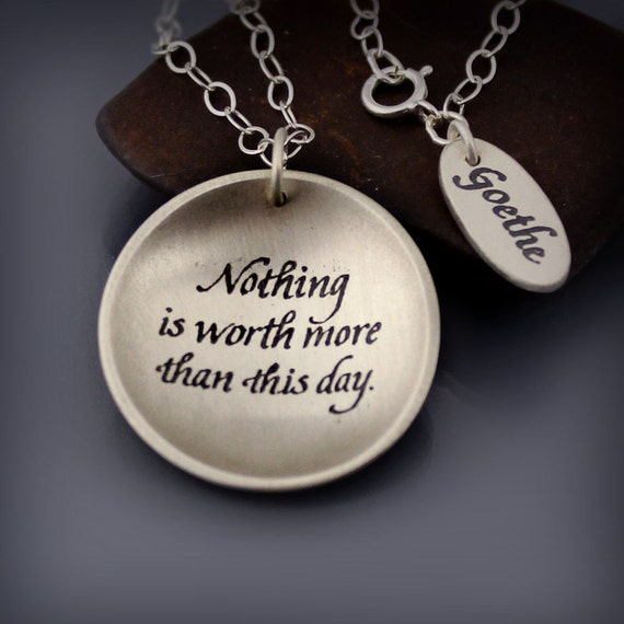 Nothing Is Worth More Than This Day Necklace - Etched Sterling Silver Inspirational Quote Goethe Pendant
