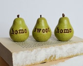 Green home sweet home pears ...Three handmade decorative clay pears for gift giving