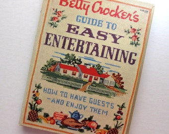 Vintage Betty Crocker's Guide to Easy Entertaining, First Edition, First Printing, 1959