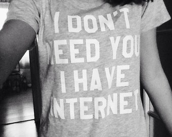 Grey I Don't Need You I Have Internet Tumblr Top