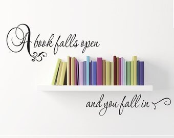 """Library Study or Den Wall Decal """" A Book Falls Open and You Fall In"""" Vinyl Lettering Sticker Wall Art"""