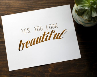 """Distressed 'Yes, You Look Beautiful"""" Print // Gold Foil 8x10"""" Distressed Wall Art // Self-Affirmation weathered Gold Foiled Art"""