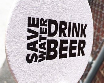 SAVE Water DRINK BEER - Snarky Letterpress Coasters (Set of 6)