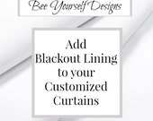 BLACKOUT LINING Liner addition for your customized Curtains from Bee Yourself Designs - You choose Ecru or White