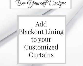 Blackout Lining Addition  - Curtain Liner for Bee Yourself Designs Curtains - Choose White or Cream - NOT SOLD SEPARATELY