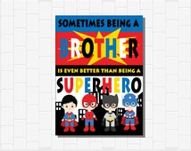 Sometimes being a Brother is even better than being a Superhero, Brothers, Boy, Bedroom, Playroom, Decor