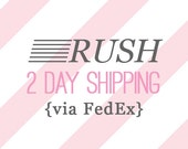 RUSH: 2DAY FEDEX