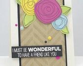 A Friend Like You - Handmade Card