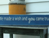 We Made A Wish And You Came True Baby Nursery Rustic Wood Sign - 6x30 Custom Handpainted Rustic Wooden Sign