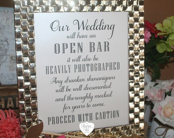 Our Wedding Open Bar Heavily Photographed, Drunken Shenanigans, Proceed with Caution, Bar Sign Warning, Table Sign