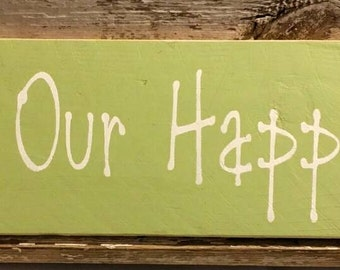 This Is Our Happy Place Sign Leaf Green Primitive Wood Custom