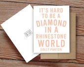 """Dolly Parton Quote """"It's Hard To Be A Diamond In A Rhinestone World"""" - Notecard"""