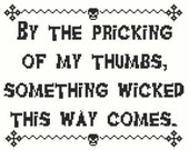 By The Pricking of My Thumbs, Something Wicked cross stitch PATTERN