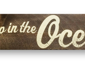 100% Pallet wood- Go Jump in the Ocean Rustic Sign 5 x 25