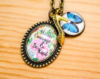 Have courage and be kind - Cinderella Women's Charm Necklace - Quote Necklace - Charm Necklace