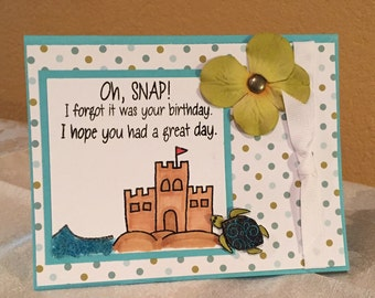 Oh Snap Happy Belated Birthday Sand castle Handmade Greeting Card