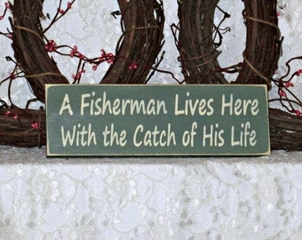 A Fisherman Lives Here with the Catch of His Life- Primitive Country Painted Wall Sign, Fishing Sign, home decor, Fathers Day Gift