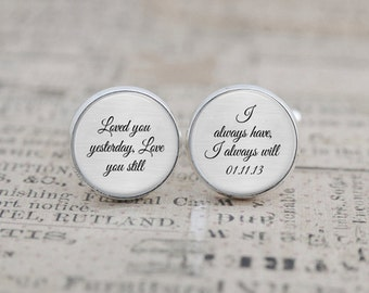 Personalized Cufflinks, Loved you yesterday, Love you still, I always have, I always will, Wedding Cuff Links for the Groom