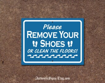 Please Remove Your Shoes Or Clean The Floors Sign
