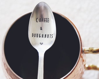 Coffee and Doughnuts!! (TM)-  Hand Stamped Vintage Coffee Spoon for COFFEE LOVERS