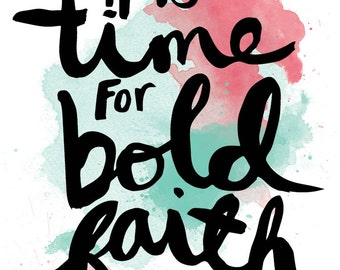 Bold Faith Inspirational Handlettered Digital Print