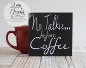 No Talkie Before Coffee Funny Sign, Coffee Lover Sign, Funny Coffee Sign