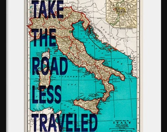 Italy Map Print - Take The Road Less Traveled - Typography